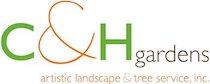 C&H Garden's Artistic Landscape Design & Tree Service